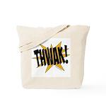 THWAK! Tote Bag