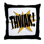 THWAK! Throw Pillow