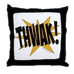 THWAK! Throw Pillow