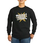 THWAK! Long Sleeve Dark T-Shirt