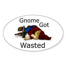 Gnome Got Wasted Oval Decal