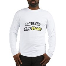 """Bald Is The New Blonde"" Long Sleeve T-Shirt"