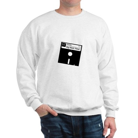 My First Time Sweatshirt
