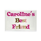 Caroline 's Best Friend Rectangle Magnet