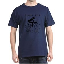 Burn fat not oil T-Shirt