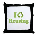 I Love Reusing Throw Pillow