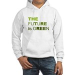 The Future is Green Hooded Sweatshirt