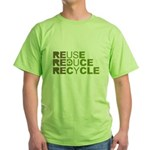 Reuse Reduce Recycle Green T-Shirt