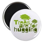 Trees are for hugging Magnet