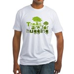 Trees are for hugging Fitted T-Shirt