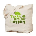 Trees are for hugging Tote Bag