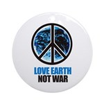 Love Earth Not War Ornament (Round)