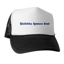 Tabitha knows best Trucker Hat