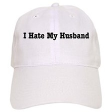 I Hate My Husband Baseball Cap