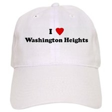 I Love Washington Heights Baseball Cap