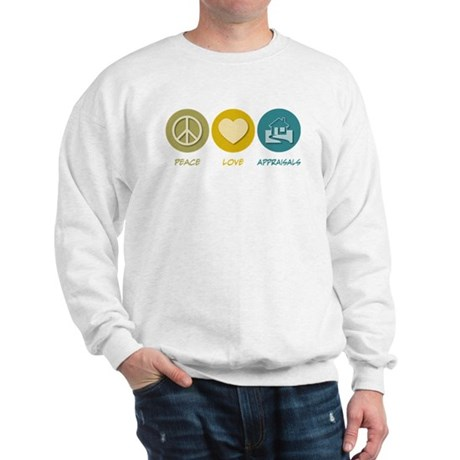 Peace Love Appraisals Sweatshirt