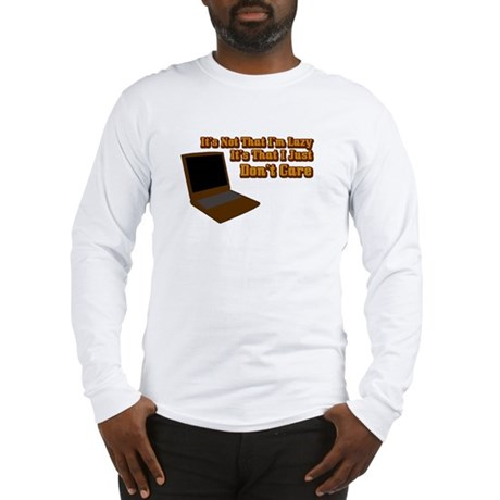 It's not that I'm lazy Long Sleeve T-Shirt