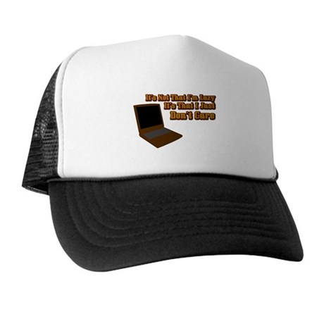 It's not that I'm lazy Trucker Hat