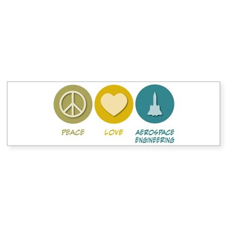 Peace Love Aerospace Engineering Bumper Sticker