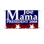 Joe Mama for President 2008 Banner