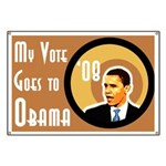 My Vote Goes to Obama '08 Banner