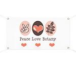 Peace Love Botany Botanist Banner