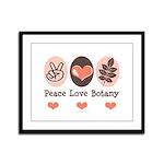 Peace Love Botany Botanist Framed Panel Print