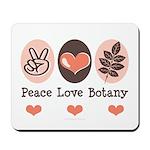 Peace Love Botany Botanist Mousepad