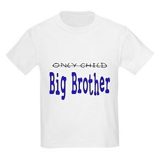 Only Child to Big Brother T-Shirt