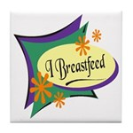 I Breastfeed Tile Coaster