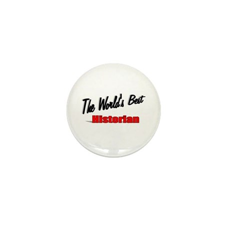 """The World's Best Historian"" Mini Button"