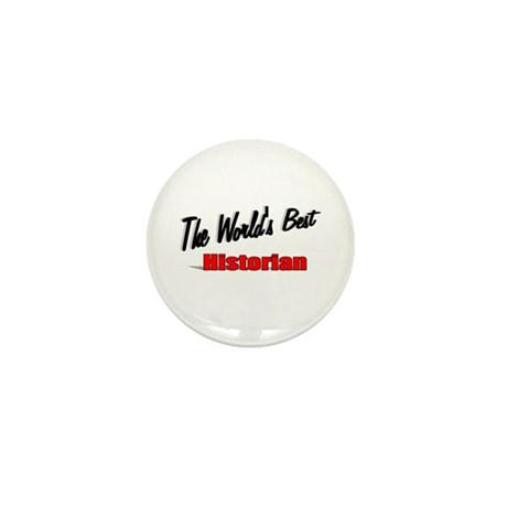"""The World's Best Historian"" Mini Button (100 pack"