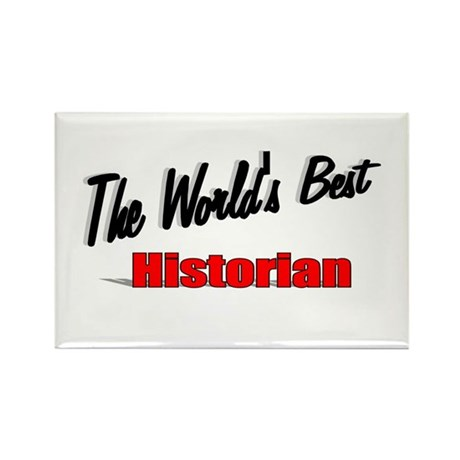 """The World's Best Historian"" Rectangle Magnet (10"