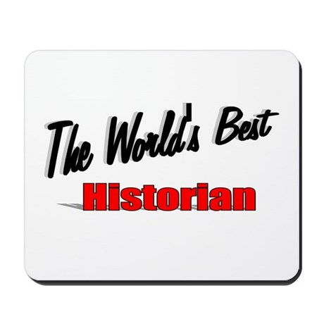"""The World's Best Historian"" Mousepad"