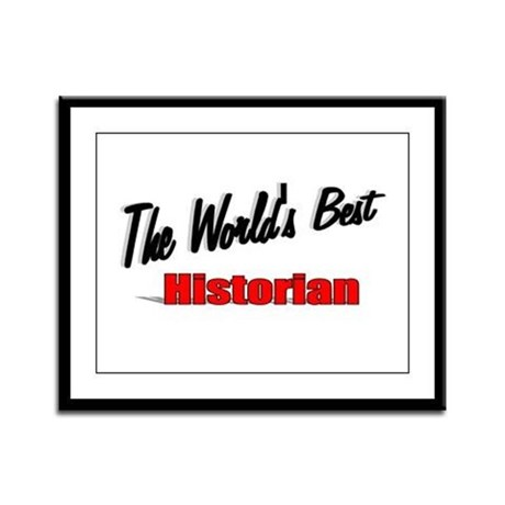 """The World's Best Historian"" Framed Panel Print"
