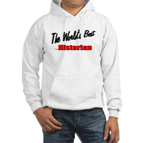 """The World's Best Historian"" Hooded Sweatshirt"