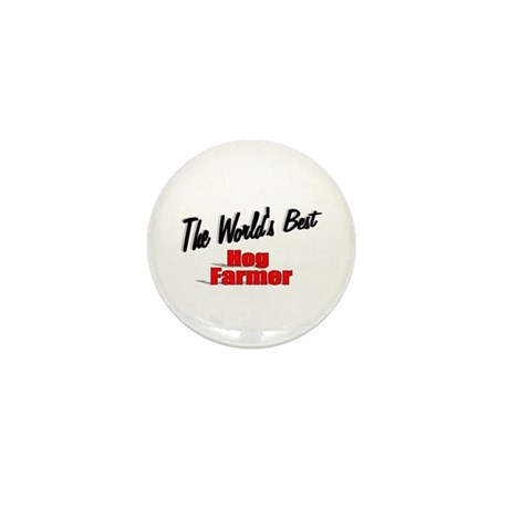 """The World's Best Hog Farmer"" Mini Button (100 pac"