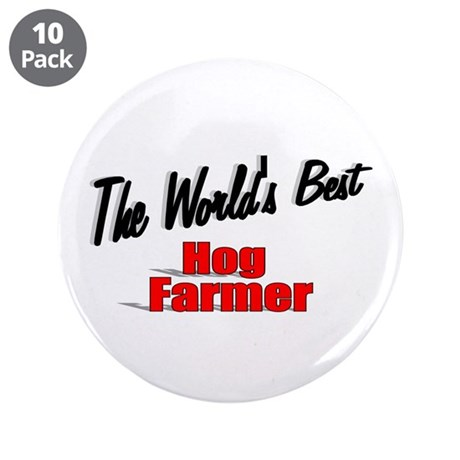 """The World's Best Hog Farmer"" 3.5"" Button (10 pack"