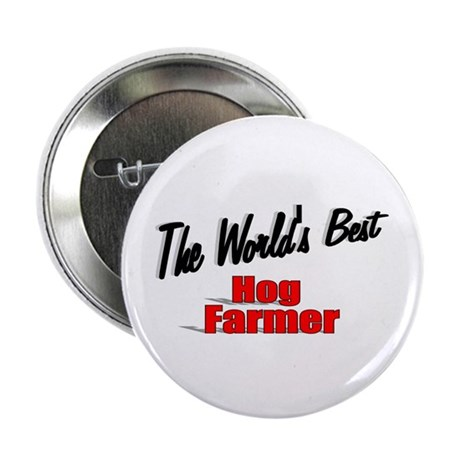 """The World's Best Hog Farmer"" 2.25"" Button"