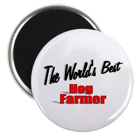 """The World's Best Hog Farmer"" 2.25"" Magnet (10 pac"