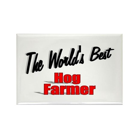 """The World's Best Hog Farmer"" Rectangle Magnet (10"