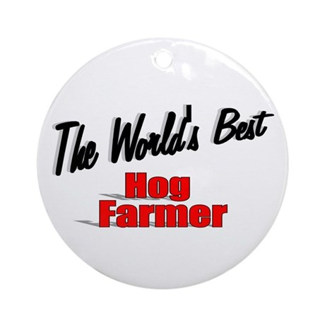 """The World's Best Hog Farmer"" Ornament (Round)"