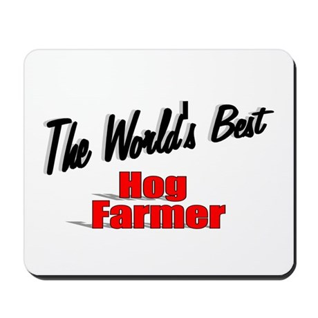 """The World's Best Hog Farmer"" Mousepad"