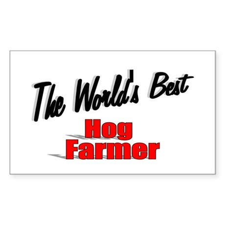 """The World's Best Hog Farmer"" Rectangle Sticker"