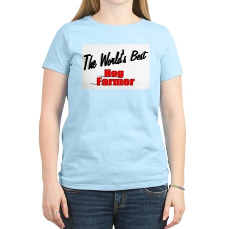 """The World's Best Hog Farmer"" Women's Light T-Shir"