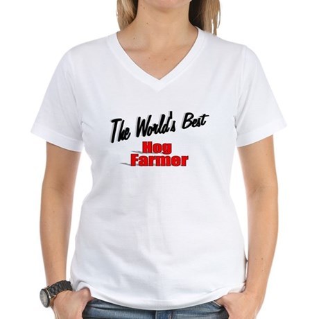 """The World's Best Hog Farmer"" Women's V-Neck T-Shi"
