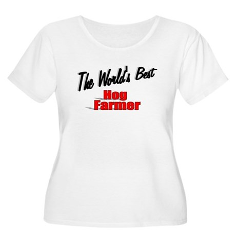 """The World's Best Hog Farmer"" Women's Plus Size Sc"