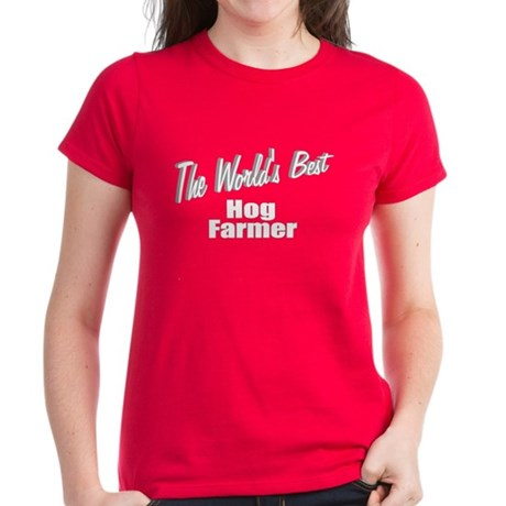 """The World's Best Hog Farmer"" Women's Dark T-Shirt"