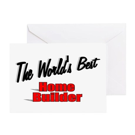 """The World's Best Home Builder"" Greeting Card"