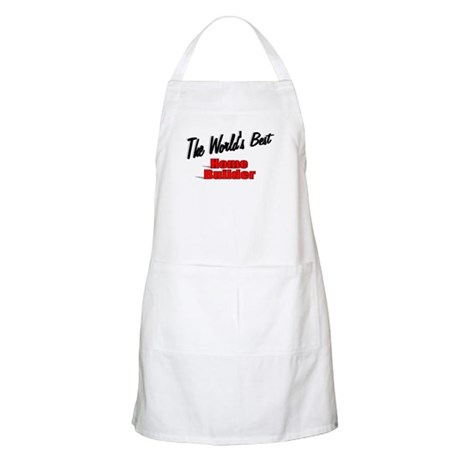 """The World's Best Home Builder"" BBQ Apron"